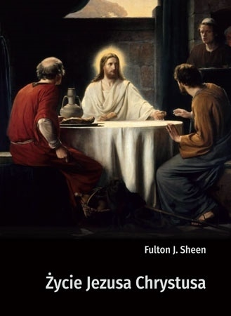 Życie Jezusa Chrystusa Sheen